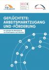 Broschürentitel: Geflüchtete: Arbeitsmarktzugang